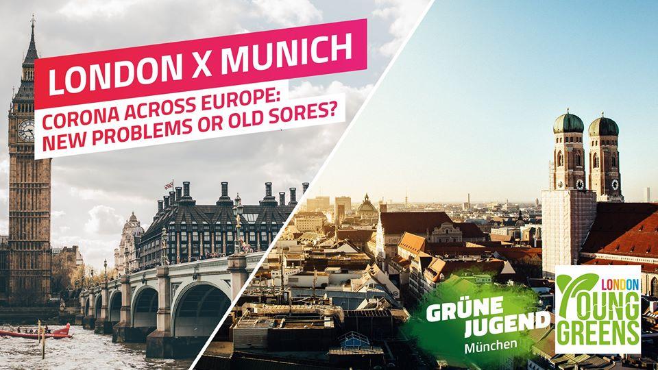 London X Munich - Corona across Europe: New problems/old sores?