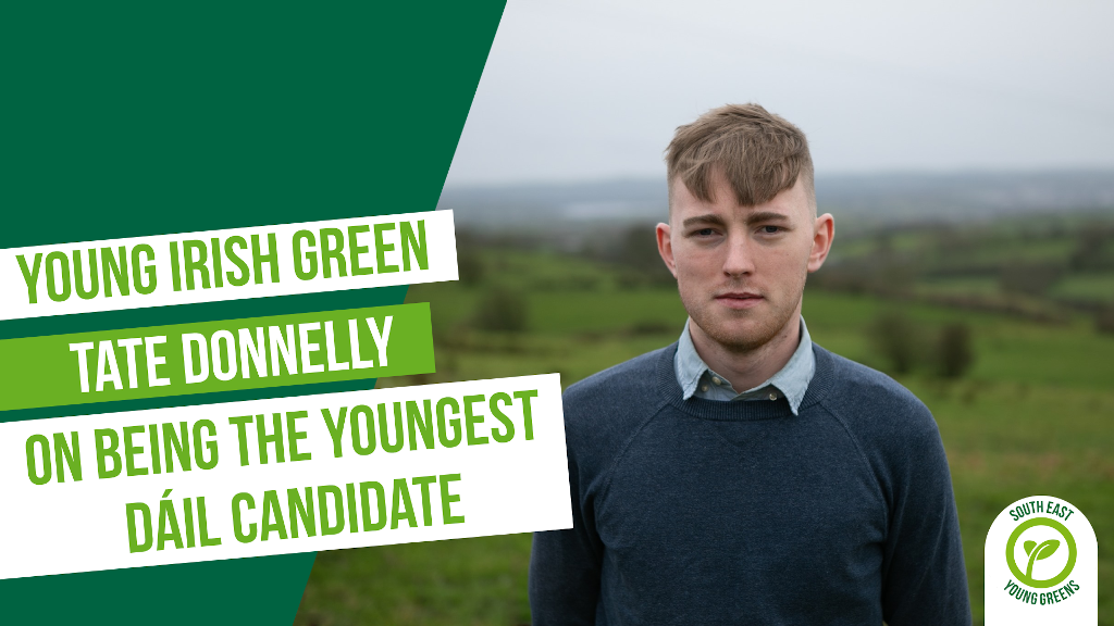 "Graphic with photo of Tate Donnelly and text reading ""Young Irish Green Tate Donnelly on being the youngest Dáil candidate""."