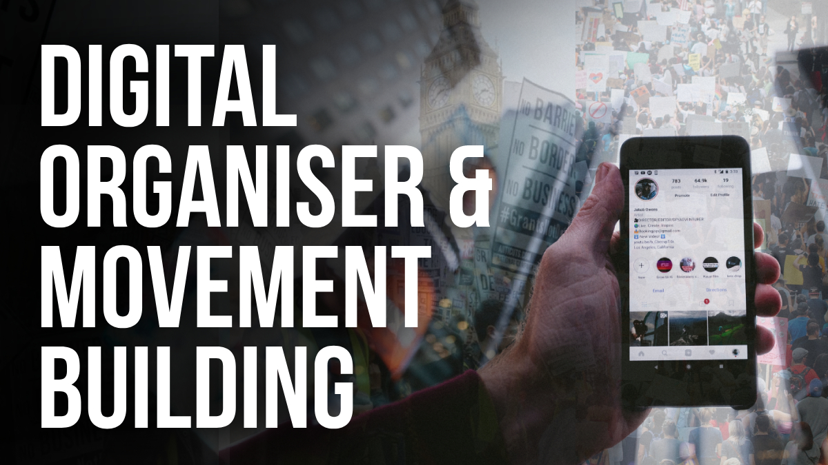 Digital Organiser and Movement Building