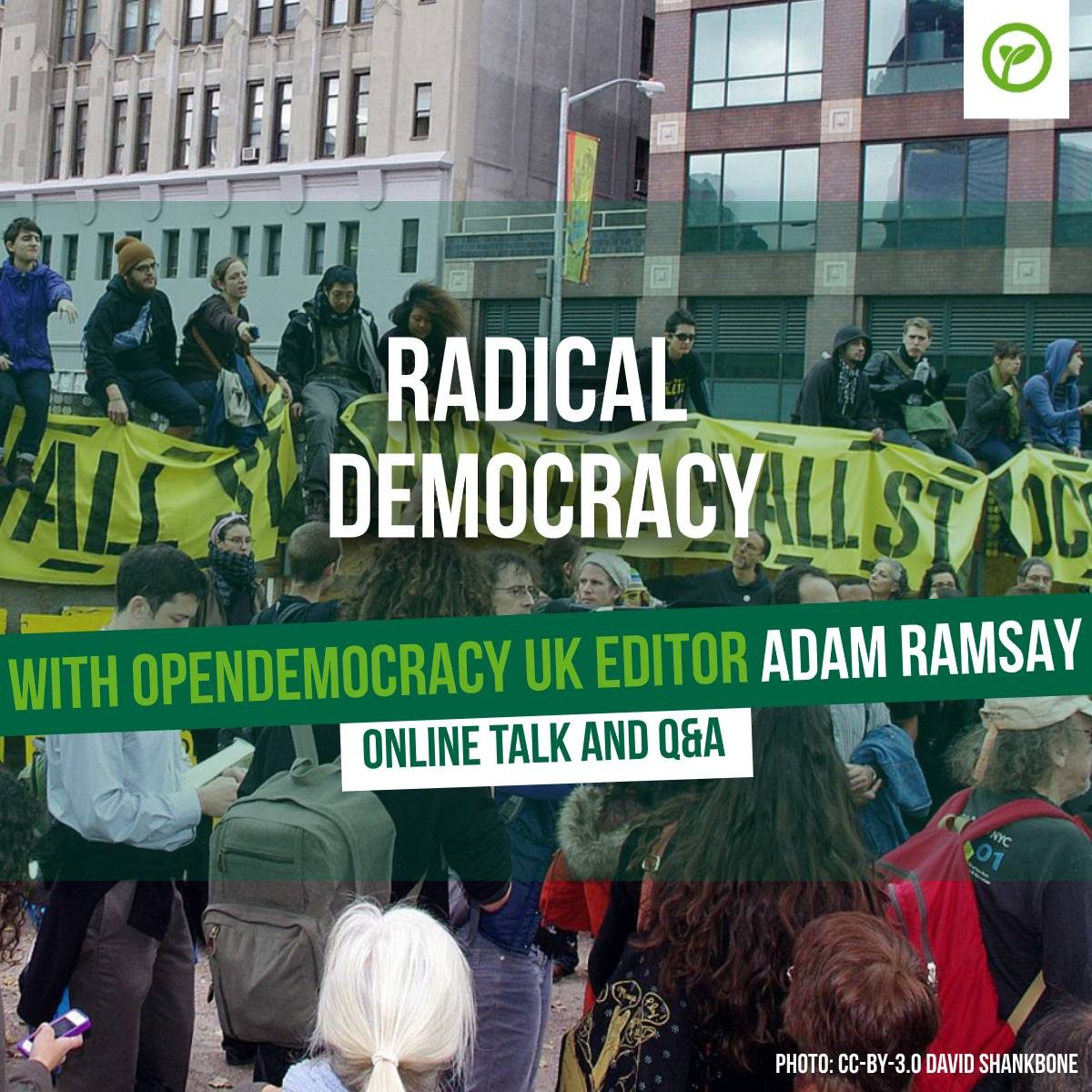 Radical Democracy. With Open Democracy UK editor Adam Ramsay. Online Talk and Q&A. Photo: CC-by-3.0 David Shankbone