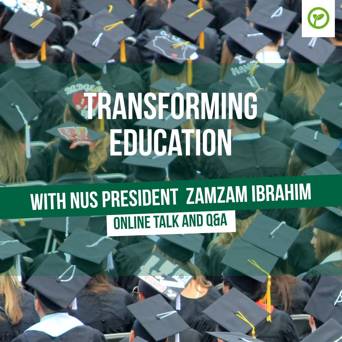 Transforming Education with NUS president Zamzam Ibrahim. Online talk and Q&A.